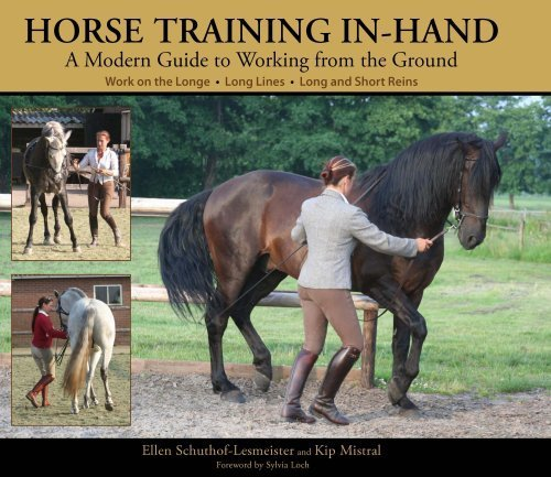 Horse Training In-hand: A Modern Guide to Working from the Ground Work on the Longe, Long Lines, Long and Short Reins by Ellen Schuthof-Lesmeister (2009-07-29) (Longe Line)
