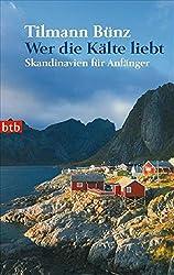 Wer die Kälte liebt: Skandinavien für Anfänger