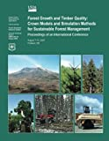Forest Growth and Timber Quality: Crown Models and Simulation Methods for Sustainable Forest Management Proceedings of an International Confrence
