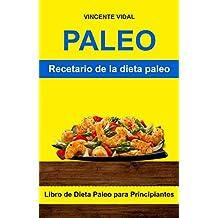 Paleo: Recetario de la dieta paleo (Libro de Dieta Paleo para Principiantes)