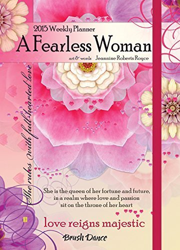 2015 A Fearless Woman Weekly Planner by Brush Dance Publishing and Jeannine Roberts Royce (2014) Spiral-bound