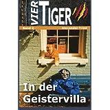 Vier Tiger: In der Geistervilla