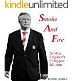 Smoke And Fire: Sir Alex Ferguson's 13 biggest fall-outs