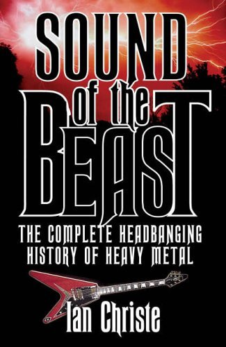 Sound of the Beast: The Complete Headbanging History of Heavy Metal by Ian Christe (2004-10-01)