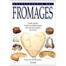 Encyclopédie des fromages - guide illustré de plus de 350 fromages de toutes les régions de France de Joël Robuchon (Préface),Tomoko Yamada,Masui Kazuko ( 17 mars 1998 )