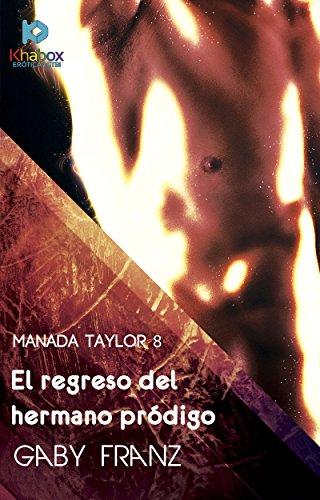 El regreso del hermano prodigo (Manada Taylor nº 8) por Gaby Franz