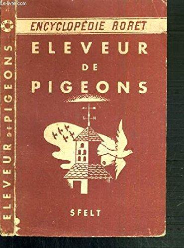 Télécharger MANUEL PRATIQUE DE L'ELEVEUR DE PIGEONS CONTENANT LES RACES DE PIGEONS - L'HABITATION - LA TENUE DU PIGEONNIER - NOURRITURE ET SOINS - ELEVAGE - PRODUITS DE L'ELEVAGE - PIGEONS VOYAGEURS - MALADIES - LOIS ET DECRETS / ENCYCLOPEDIE ROURET. PDF Ebook En Ligne