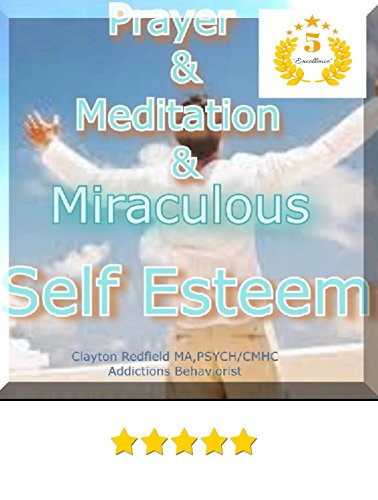 Couverture du livre L'estime de soi, de la santé, de remise en forme et spiritualité: Prière et méditation * Miraculeuse Self-Esteem (Une pensée Process Series Redfield)