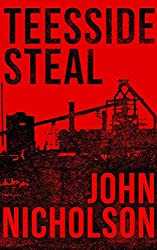Teesside Steal (The Nick Guymer Series Book 1)