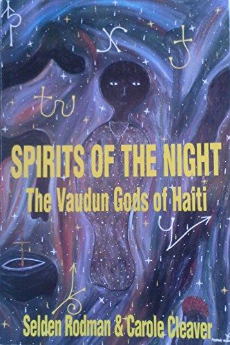 Spirits of the Night: Vaudan Gods of Haiti por Selden Rodman