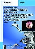 Biomedizinische Technik – Bild- und computergestützte Interventionen: Band 8