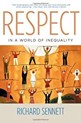 Respect in a World of Inequality by Richard Sennett (2003-01-01)