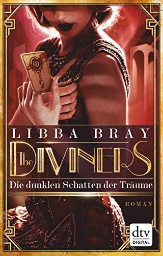 The Diviners - Die dunklen Schatten der Träume: Roman -