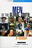 Men of the Global South: A Reader (Global Masculinities)