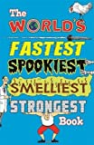 The World's Fastest Spookiest Smelliest Strongest Book by Jan Payne (2012-10-04)
