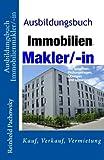 Ausbildungsbuch Immobilienmakler/-in (Immobilien-Ausbildung)