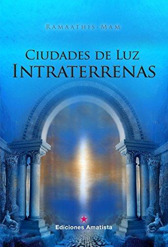 CIUDADES DE LUZ INTRATERRENAS por RAMAATHIS-MAM