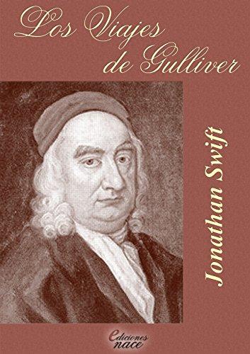 """Los viajes de Gulliver (Con notas y completo): y """"Una modesta proposición"""" (anotado por Álvaro Díaz)"""