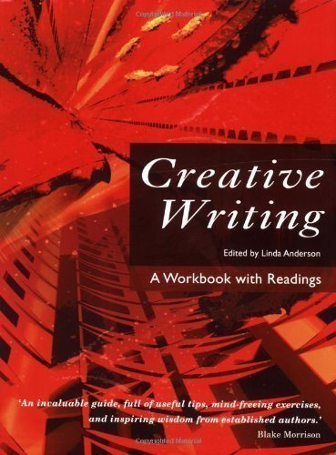 Creative Writing: A Workbook with Readings by Linda Anderson, Derek Neale New Edition (2005)