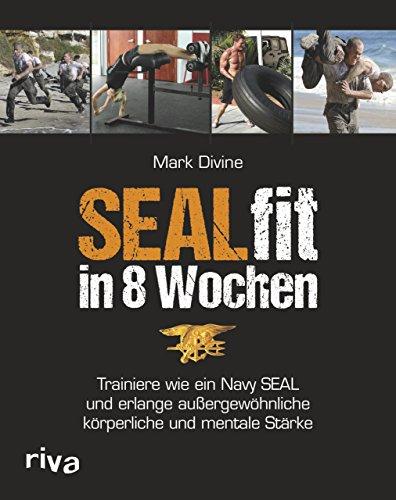 sealfit-in-8-wochen-trainiere-wie-ein-navy-seal-und-erlange-aussergewohnliche-korperliche-und-mental