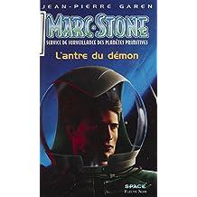 Marc Stone : service de surveillance des planètes primitives: L'Antre du démon