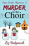 Murder In The Choir (Pippa Parker Mysteries Book 2) by Liz Hedgecock