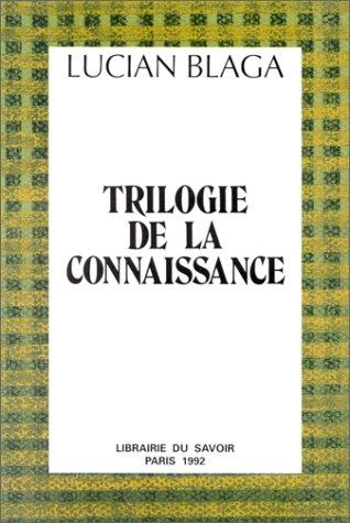 La trilogie de la connaissance