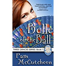 Belle of the Ball: Three Graces Trilogy, Book 1 (English Edition)