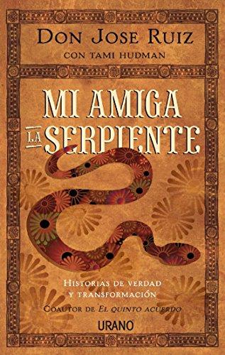 Mi amiga la serpiente (Crecimiento personal) por José Ruiz