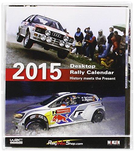 2015 Desktop Rally Calendar: History meets the Present (Desktop-kalender 2015)