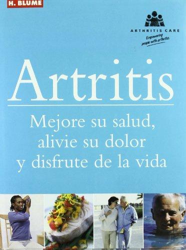 Artritis : mejore su salud, alivie su dolor y disfrute de la vida por Bird Howard