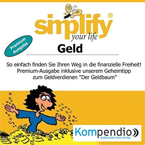 simplify-your-life-geld-premium-ausgabe-so-einfach-finden-sie-ihren-weg-in-die-finanzielle-freiheit