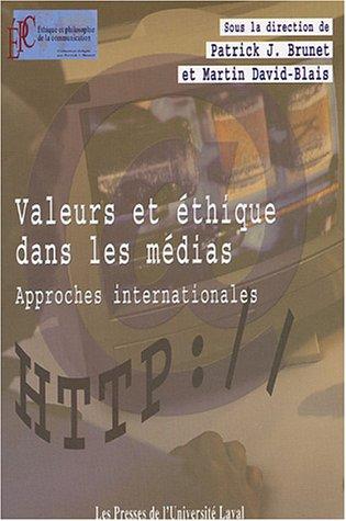 Valeurs et éthique dans les médias : Approches internationales par Patrick-J Brunet