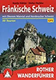 Fränkische Schweiz: mit Oberem Maintal und Hersbrucker Schweiz - 50 Touren - Mit GPS-Tracks (Rother Wanderführer) - Anette Köhler, Stefan Herbke