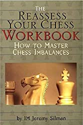 The Reassess Your Chess Workbook by Jeremy Silman (2001-04-02)