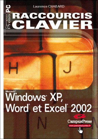 Raccourcis Clavier, Windows XP, Word et Excel 2002