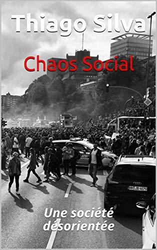Couverture du livre Chaos Social: Une société désorientée
