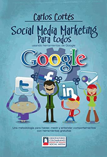 Social Media Marketing para todos : Un libro de marketing digital (Community Managers nº 1) por Carlos Cortés