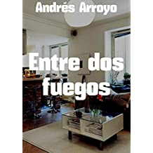 Entre dos fuegos (Spanish Edition)
