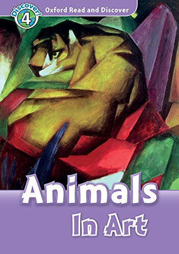 Oxford Read and Discover: Level 4: Animals in Art Audio Pack por Richard Northcott