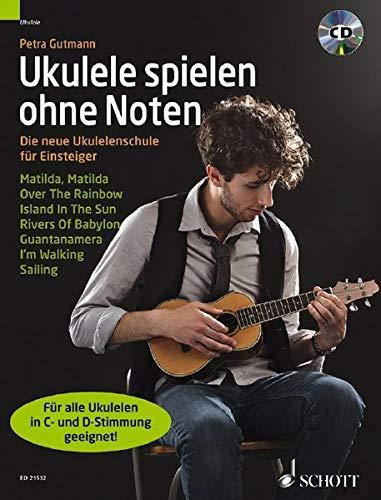 Ukulele spielen ohne Noten: Die neue Ukulelenschule für Einsteiger. Ukulele. Ausgabe mit CD.