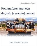 Cameras Digitales Best Deals - Fotograferen met de digitale (systeem)camera