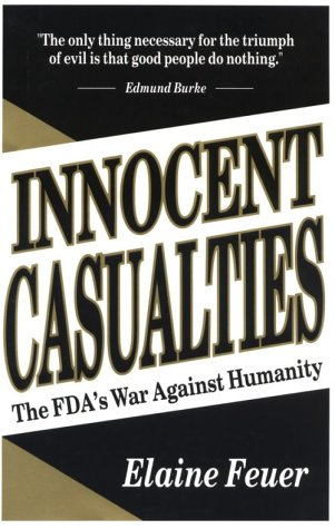 innocent-casualties-the-fdas-war-against-humanity