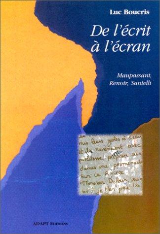 De l'crit  l'cran : Maupassant, Renoir, Santelli
