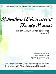 Motivational Enhancement Therapy Manual: A Clinical Research Guide for Therapists Treating Individuals With Alcohol Abuse and Dependence by William R. Miller (2014-12-05)