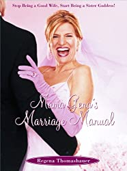 Mama Gena's Marriage Manual: Stop Being a Good Wife, Start Being a Sister Goddess (English Edition)