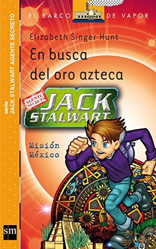 Jack Stewart. En Busca Del Oro Azteca.