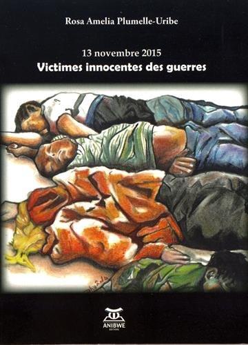 13 novembre 2015 : victimes innocentes des guerres
