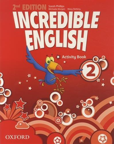 Incredible english. Activity book. Per la Scuola elementare: 2