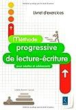 Méthode  progressive de lecture-écriture pour adultes et adolescents : Livret d'exercices...